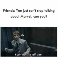 Friends, Marvel, and Super: Friends: You just can't stop talking  about Marvel, can you?  QAVENGERS SUPER FAN IIG  I can do this all day <p>Why would you want me to stop :'v ?</p>