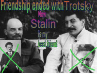 Friendship ended with Trotsky: Friendshi ended with Trotsky  NOW  Stalin  IS my Friendship ended with Trotsky