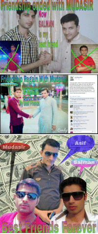 Best Friend, Friends, and Respect: Friendship ended with MODASIR  Now  ALMAN  is my  best friend   Friendshig Repain With Mudasir  Asif  Asif Raza Rand  Your ego seeks confict it loves nothing better than to  wr, bates for you, sad y as褯wns, you ofan lose  respect and triends pe f you wish peoblems to  persist, keep blaming everyone and everything but  yourselt, lor he who pensistenty blames and criticise  only tans the fames of natred and contreversy.  from now Mudasir ismail Ahimed and SAlman AHmad  Nagash both are my best friends  Sil  Both面  View previous  cons  Abubakr 3anaulah Asduliah Siddque redost  hogal bhai  Bee Translan  relate this with your patich up  Vikram Lakshman imaan Say  Raghay Sarte Aishwarya Parib  Transao  ri   Asif  Mudasir  Salman  besnds Forever spookingofskelesackia: the-rom-man:  peble:  spookingofskelesackia:  The Timeless Trilogy  im happy they worked it out  I need updates on this  are they still bffs?
