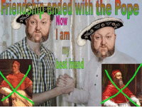 Friendship Ended With: Friendship ended with the Pope  am  my  est friend