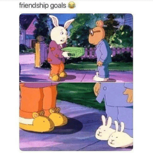True friendship goals by Holofan4life MORE MEMES: friendship goals True friendship goals by Holofan4life MORE MEMES