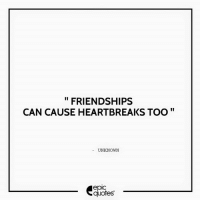 #1352  #Friendship Suggested by Vaibhav Gaur  Download our Android App : http://bit.ly/1NXVrLL Download our iOS App https://appsto.re/in/luPOcb.i: FRIENDSHIPS  CAN CAUSE HEARTBREAKS TOO  UNKNOWN  epic  quotes #1352  #Friendship Suggested by Vaibhav Gaur  Download our Android App : http://bit.ly/1NXVrLL Download our iOS App https://appsto.re/in/luPOcb.i
