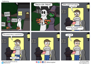 Frightening: Frightening  TRICK OR TREAT  Ohhh, a witch and a ghost  very nice!  |31  ВOO  WASTED  SCARY  POTENTIAL  DOKY  What are you supposed to  be, mister?  The scariest thing I could think of  ...you will  31  31  31  WASTED  POTENTIAL  WASTED  WASTED  POTENTIAL  POTENTIAL  I don't get it  This comic brought to you by:  @Beemancer  O 2019 Jon Baker  AlarminglyBad.com  @AlarminglyBad Frightening