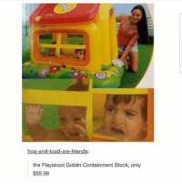 Friends, Memes, and 🤖: frog-and-toad-are-friends:  the Playskool Goblin Containment Block, only  $59.99 Hmm cheap :))