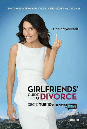lisaedelsteinnews:  GO FIND YOURSELF : FROM A PRODUCER OF BUFFY THE VAMPIRE SLAYER AND MAD MEN  Go find yourself.  GIRLFRIENDS  GUIDE DIVORCE  DEC 2 TUE 10p scripted  Bravo  by  Division of NBCUniversal lisaedelsteinnews:  GO FIND YOURSELF