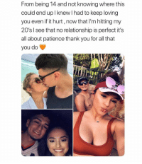 Food, Memes, and Thank You: From being 14 and not knowing where this  could end up I knew I had to keep loving  you even if it hurt, now that I'm hitting my  20's l see that no relationship is perfect it's  all about patience thank you for all that  you do I'm in my 20s and in a relationship with food 🍕👀 relationshipgoals relationshipstatus