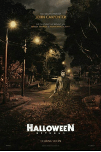 Michael Myers returns in 2017.: FROM EOECUTM PRODUCER  JOHN CARPENTER  AND THE STUDIO THAT BROUGHT YOU  SINISTER, INSIDious & PARANORMAL ACTIVITY  HALLOWEEN  COMING SOON Michael Myers returns in 2017.