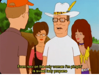 hank_irl: From now on the only woman lim pimpin  s sweet lady propane hank_irl