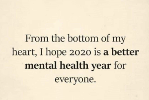 meirl: From the bottom of my  heart, I hope 2020 is a better  mental health year for  everyone. meirl