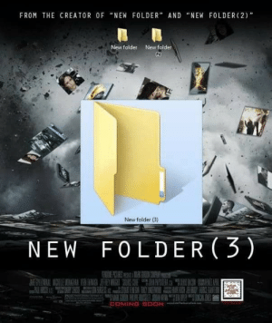 "Heard that the previous 2 movies were great tho: FROM THE CREATOR OF ""NEW FOLDER"" AND ""NEW FOLDER (2)""  New folder  New folder  New folder (3)  NEW F0LDER (3)  COMING SOONl Heard that the previous 2 movies were great tho"