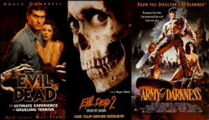 """Respect, Roger, and Army: FROM THE DIR ECTOR OF DARKMAN""""  DRUCE CAMPD ELL  Trapped in time.  Surrounded by eil.  Low on gas  SAM RAIMI's  EVIL  DEAD  THE  ARMY DARKNESS  *** Roger Ebert  FIL Dep  INEENNN NG ENEPR  E O THD NE OO  THE ULTIMATE EXPERIENCE  IN GRUELING TERROR  DJ GITALLY MASTERED  DEAD BY DAWN  TAK COMING S0ON SA AINEFALREEE  R  KISS YOUR NERVES GOOD-BYE! Don't Know if this is allowed, just wanted show some respect to another great trilogy by Raimi"""