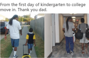 Cant come up with a good title dont roast me in comments: From the first day of kindergarten to college  move in. Thank you dad. Cant come up with a good title dont roast me in comments