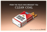 Editorial & Political Cartoons: FROM THE FOLKS WHO BROUGHT YOU  CLEAN COAL  Chattanooga aimes greevress emnet Editorial & Political Cartoons