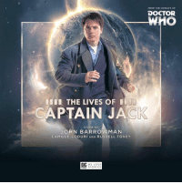 Doctor, Memes, and Doctor Who: FROM THE WORLD'S OF  DOCTOR  WHO  THE LIVES OF0  CAPTAIN JACK  STARRING  JOHN BARROWMAN  CAMILLE CODURI AND RUSSELL TOVEY  BIG WE LOV  NISH STORIES  BIG WEOOY John Barrowman Official