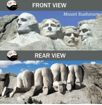 Memes, 🤖, and Com: FRONT VIEW  Mount Rushmor  fb.coin dielaughter b.com/BelLykBro  REAR VIEW