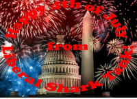 ATTENTION, SHARKS!   Happy 4th of July, stay safe out there, but have fun.: frorn ATTENTION, SHARKS!   Happy 4th of July, stay safe out there, but have fun.
