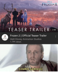 Frozen: FROZEN İİ  TEASER TRAILER 200  Frozen 2 | Official Teaser Trailer  Walt Disney Animation Studios  1.7M views  visible sadness]