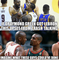 Honestly....: FRYE  GREEN  FDRAYMOND GREEN GOTLEBRON  THISUPSET FROM TRASH TALKING  IMAGINE WHAT THESE GUYS COULD'VE DONE Honestly....