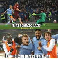 Memes, As Roma, and 🤖: FT: AS ROMA 3-2 LAZIO  Aggregat 3-4  LAZIOLOLOSKE FINAL COPPA ITALIA! Semifinal Coppa Italia - Leg 2 FT: AS Roma 3-2 Lazio (El-Shaarawy 44' Salah 66' & 90' - Milinkovic-Savic 37' Immobile 56' ) Aggregat: 3-4 Lazio lolos ke Final Coppa Italia. Congrats!