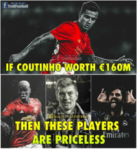 Admit It 👊  Like Troll Football For More: fTroilFootiall  RE A L  IF COUTINHO WORTH 160M  THEN THESE PLAYERS  ARE PRICELESS  Emirates Admit It 👊  Like Troll Football For More