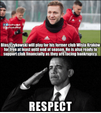 Adidas, Club, and Memes: fTrollFootball  O TheFootballTroll  adidas  Blaszczykowski will play for his former club Wisla Kraków  forfree at least until end of season. He is also ready to  support club financially as they are facing bankruptcy.  RESPECT Jakub Błaszczykowski - LEGEND!!