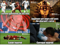 Memes, Liverpool F.C., and Angry: fTrollFootball  O TheTrollFootball Inst  Liverpool dominatingthe UCL fina  TrollFootball  O TheTrollFootball Insta  Egyptians get angry and uses  the pharaoh's curse  34:21  RM  0-0  LIV  beiv  TrollFootball  TheTrollFootball _Insta  Salah Injured  Carvajal injured The #UCLFinal so far https://t.co/UtSqALA4Ia