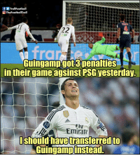 Memes, 🤖, and Dream: fTrollFootball  TheFootballTroll  4  ra  Guingampgot 3 penalties  in theirgameagsinst PSG yesterday,  FI  Emirate  ly  should have  ransferredto  Guingamp instead. Ronaldo's ultimate dream: A hattrick of penalties. https://t.co/6ly0e4U1a9