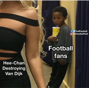 Football, Memes, and 🤖: fTrollFootball  TheFootballTroll  Football  fans  Hee-Chan  Destroying  Van Dijk Hee-Chan destroys Van Dijk  Me: https://t.co/Zg613oCVIJ