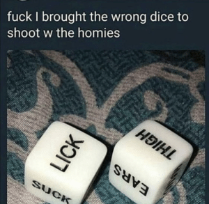 Dank, Memes, and Target: fuck I brought the wrong dice to  shoot w the homies Craps by AdamantiumBalls MORE MEMES