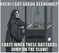Aaron Hernandez, Memes, and Fuck: FUCK!IGOT AARON HERNANDEZ!  celebrities  I HATE WHEN THESE BASTARDS  JUMP ON THE CLAW! Since IG is showing its lackoflove for aaronhernandez, we thought we should share this... deportcorpsman @Regrann from @topsfullmetalpotato - - regrann