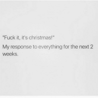 """*chugs a bottle of tequila* Fuck it, its Xmas 💃💃💃: """"Fuck it, it's christmas!""""  My response to everything for the next 2  weeks. *chugs a bottle of tequila* Fuck it, its Xmas 💃💃💃"""