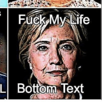 My Life Is Over: Fuck My Life  L Bottom Text