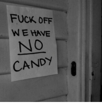 Candy, Fuck, and Fuck Off: FUCK OFF  W E HAVE  NO  CANDY