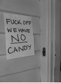 Candy, Fuck, and Fuck Off: FUCK OFF  WE HAVE  NO  CANDY