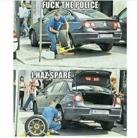 Lol savage: FUCK THE FUCK THE POLICE  THAT SPARE Lol savage