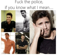 Fuck The Polic: Fuck the police,  if you know what I mean