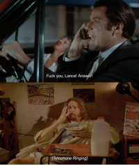 Pulp Fiction (1994): Fuck you, Lance! Answer!  BRU  [Telephone Ringing) Pulp Fiction (1994)