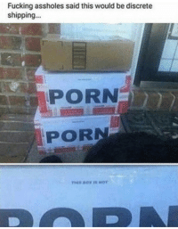 Fucking, Porn, and This: Fucking assholes said this would be discrete  shipping...  PORN  PORN