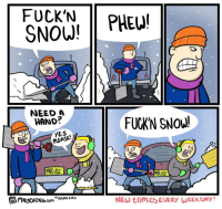 Snow: FUCK'N PHE!  SNOW!  0  NEED A  HAND?  FUCKN SNOW!  YES  PLEASE!  İCE  MRiCE  闰MayOKrNG.com Be  NEW COMICS EVERY WEEKDAY! Snow