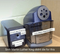 Martin, Smh, and Martin Luther: @fuckpaxton  REGULAR PENCILS  ONLY  COLORED PENCILS ONLY  RED  NO COLORED  PENCILS  Smh Martin Luther King didnt die for this No colored pencils