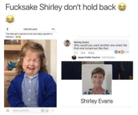 Another One, Girls, and Savage: Fucksake Shirley don't hold back  UNILAD's post  This little girl's reaction to the new baby's gender is  ilarious...  Shirley Evans  Why would you want another one when the  first one turned out like that  6 d Like Reply  Jason Fuller Replied 326 Replies  Shirley Evans  Write a comment. Shirley a savage 😤 https://t.co/VvAtmP4hEo