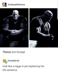 What am I in here for? I snapped: fuckyeahthanos  Thanos test footage  honeybruh  look like a nigga in jail explaining his  life sentence What am I in here for? I snapped