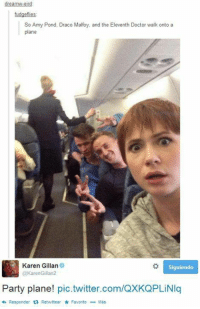 Doctor, Memes, and Party: fudgefies  So Amy Pond, Draco Malfoy, and the Eleventh Doctor walk onto a  plane  Karen Gillan  KarenGillan2  Party plane! pic.twitter.com/QXKQPLiNIq  わResponder t; Retwttear * Favorito … Más