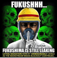 "Memes, Earthquake, and Tsunami: FUKUSHHH  A  FUKUSHIMAIS STILL LEAKING  LETHAL RADIATION NOW AT 'UNIMAGINABLE' LEVELS  AS THE MAINSTREAM MEDIA BLACKOUT CONTINUES.. 💭 As Media Labels Fukushima a 'Conspiracy Theory', Radiation Soars to Record Level... 💭 REPORT: (link to article in our bio) Japan — Radiation levels inside Fukushima Number 2 have reached astronomical levels— experts describe the 530 sieverts per hour as ""unimaginable"" — yet the political establishment and its corporate media mouthpiece insist on deeming those concerned about the catastrophe 'conspiracy theorists.' . March 11, 2011, saw a massive undersea earthquake spawn an equally formidable tsunami, and — as the world watched in horror — the wall of water slammed into the Japanese coast, knocking Tokyo Electric Power Company-operated Fukushima Daiichi nuclear power plant offline. . Anyone who watched the cataclysmic situation unfold on live TV surmised the dire consequences of having situated a nuclear facility in one of the world's most active fault zones — and on the Pacific coast — but the cost in radioactive impact of the disaster has yet to be fully assessed. . Officials at the nuclear plant had been preparing to dismantle the paralyzed facility when they found levels of radioactivity inside the reactor's containment vessel — where fuel rods originally generated power — to be more than seven times a previous high of 73 sieverts per hour, recorded by Tepco shortly after the fateful day. . Current Radiation levels are no lower than 370 sieverts per minute — but possibly as high as 690! . ""Needless to say, this plant is not fit for human life. Just one dose of a single sievert is enough to cause radiation sickness and nausea. Exposure to four to five sieverts would kill about half of those exposed to it within a month, while a single dose of 10 sieverts is enough to kill a person within weeks.""... . - Continued - . 💭 Read the FULL Report: (link in bio) http:-thefreethoughtproject.com-media-labels-fukushima-conspiracy-theory-radiation-soars-record-level- 💭 Join Us: @TheFreeThoughtProject 💭 TheFreeThoughtProject 💭 LIKE our Facebook page & Visit our website for more News and Information. Link in Bio.... 💭 www.TheFreeThoughtProject.com"