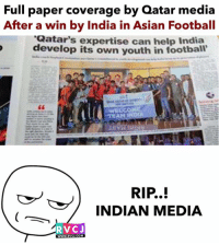 Asian, Memes, and Help: Full paper coverage by Qatar media  After a win by India in Asian Footbal  develop its own youth in foot  Qatar's expertise can help India  ball  EAM IN  RIP..!  INDIAN MEDIA  RVCJ  WWW.RVCI.CoM  WWW.RVCI.COM Indian Media doesn't care!