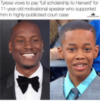 Af, Dope, and Memes: 'full scholarship to Harvard for  Iyrese vows to pay 'tull scholarship to Harvard' fo  11-year-old motivational speaker who supported  him in highly-publicised court case  THEYOUNGEMPIRE This is dope AF but it's not in his budget!! Nigga out here promising other people that Will & Jada money