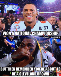 Deshaun Watson is the happiest and saddest man in America: FULLER  WONTANATIONALCHAMPIONSHIP  @NFL MEMES  BUT THEN REMEMBER YOUTREABOUTTO  ALABAMA  BEA CLEVELAND BROWN  31 Deshaun Watson is the happiest and saddest man in America