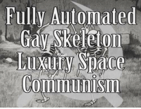 Dank, 🤖, and Gay: Fully Automated  Gay Skeleton