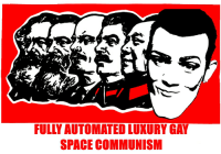 Free, Ice Cream, and Space: FULLY AUTOMATED LUXURY GAY  SPACE COMMUNISM Uphold Marxism-Leninism-Maoism-Rottenism! Free Ice Cream!