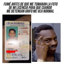 :v Walber.: FUME ANTES DE QUEMETOMARANLA FOTO  DEMILICENCIA PARA QUE CUANDO  MEDETENGAN GRIFOME VEA NORMAL  CALIFORNIA  IDENTIFICATION CARD  no Y4985905  Exp 01/06/2023  01/06 1999  LNAGUIRRE  EN ANTHONY LUIS  HAIR BRN EYES  HOT, 5-10 WGT 120 Ib :v Walber.